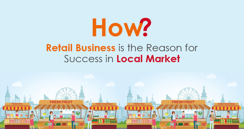 Retail Business is the Reason for Success in Local Market 1