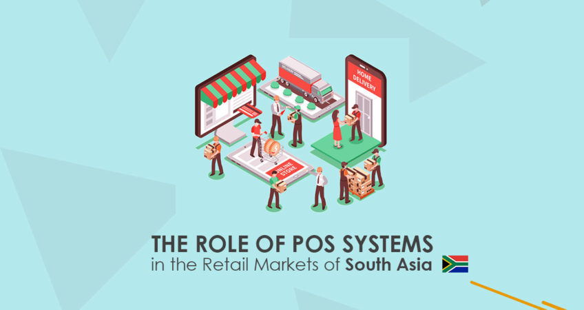 The Role of POS Systems in the Retail Markets of South Asia 2