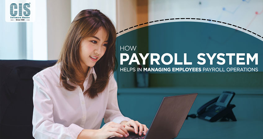 How Payroll System Helps in Managing Employees Payroll Operations